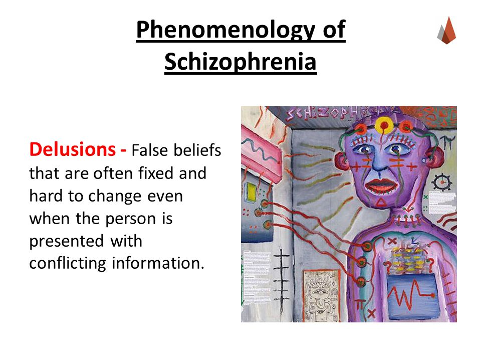 Phenomenology of Schizophrenia Delusions - False beliefs that are often fixed and hard to change even when the person is presented with conflicting information.
