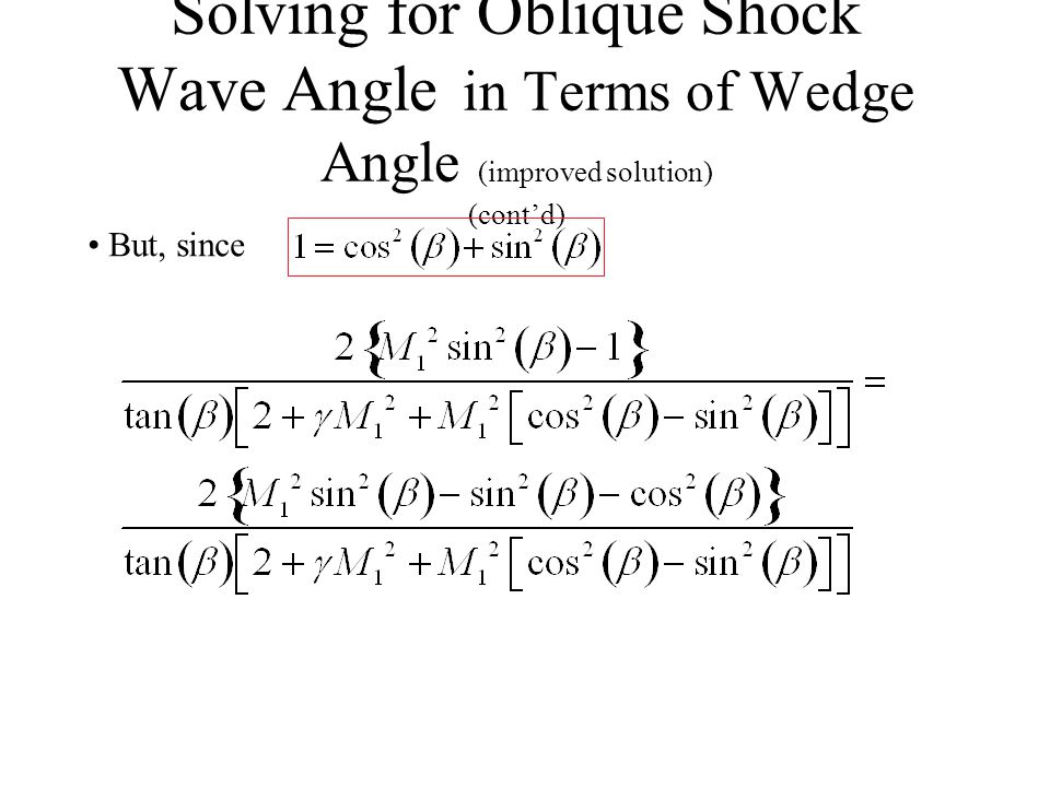 Solving for Oblique Shock Wave Angle in Terms of Wedge Angle (improved solution) Because of the slow convergence of Newton's method for this implicit function… explicit solution … (if possible)..