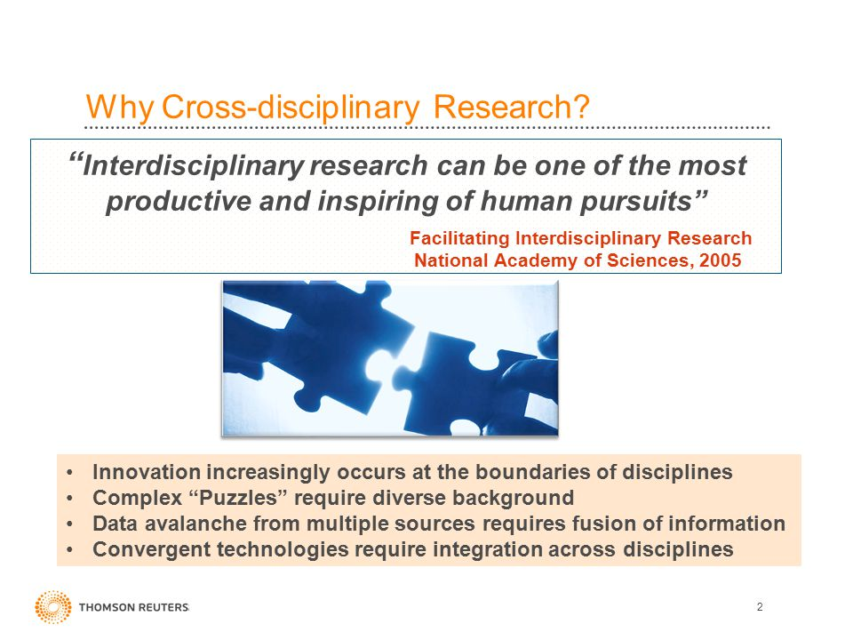 "Why Cross-disciplinary Research? 2 "" Interdisciplinary research can be one of the most productive and inspiring of human pursuits"" Facilitating Interd"