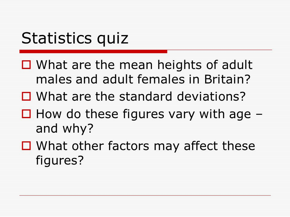 Statistics quiz  What are the mean heights of adult males and adult females in Britain.