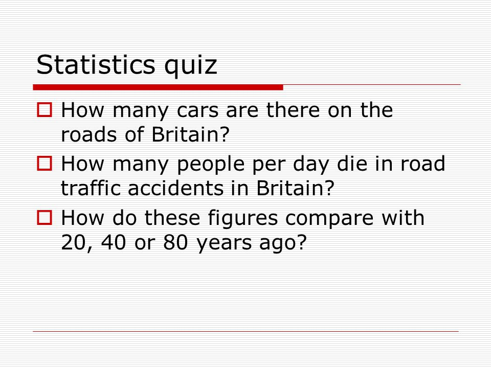Statistics quiz  How many cars are there on the roads of Britain.
