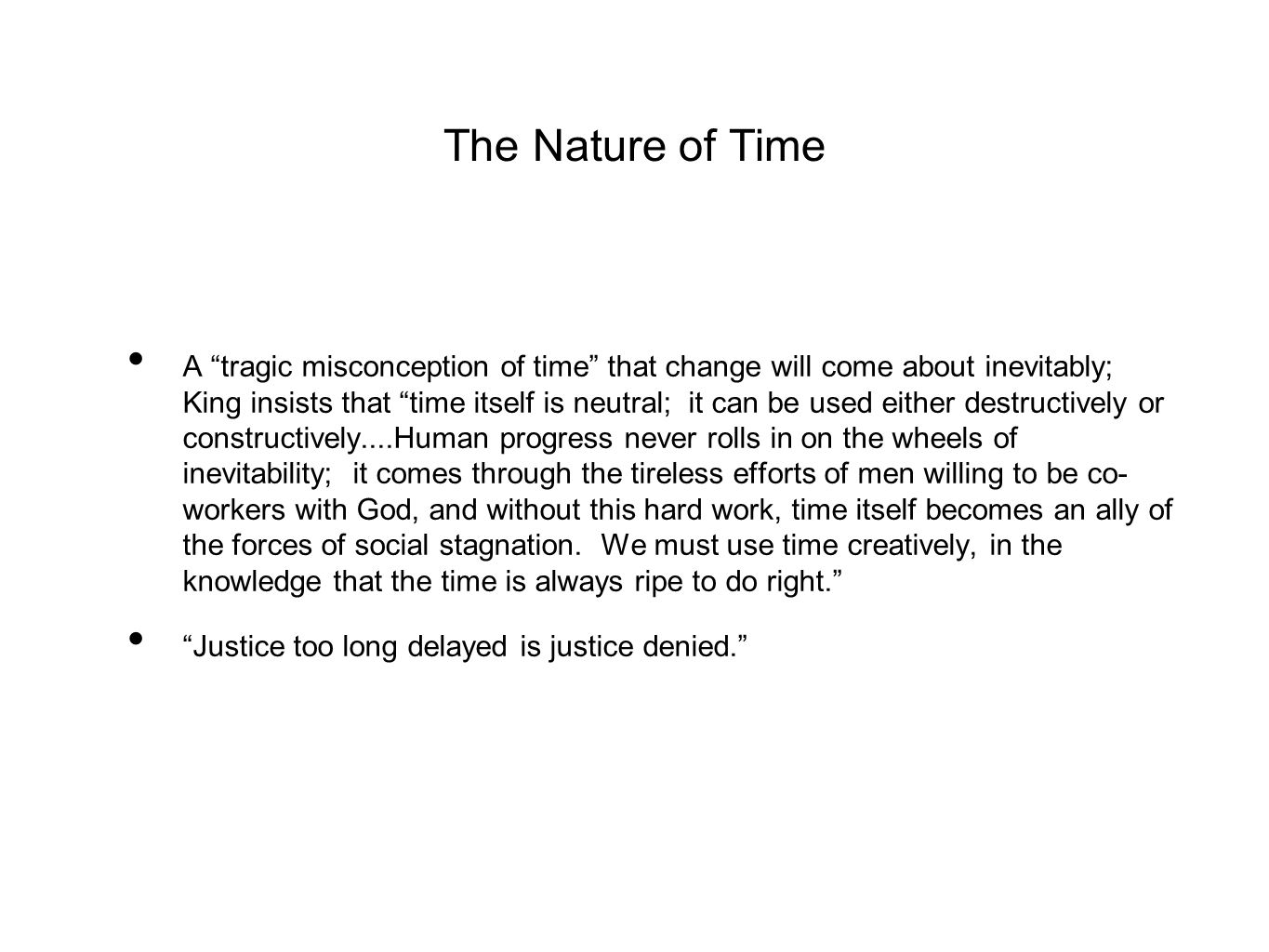"""The Nature of Time A """"tragic misconception of time"""" that change will come about inevitably; King insists that """"time itself is neutral; it can be used"""