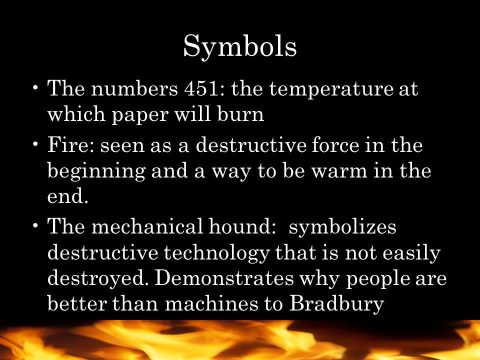 The salamander: represents the destructive forces of fire.