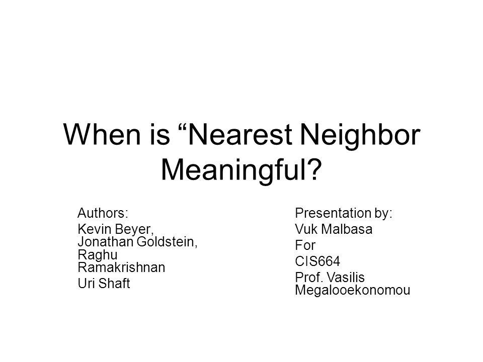 When is Nearest Neighbor Meaningful.