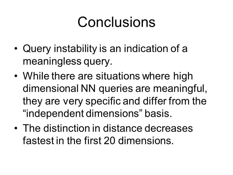 Conclusions Query instability is an indication of a meaningless query.