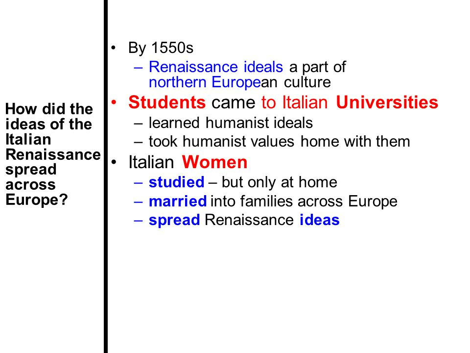 Ideas and Ideals How did feudalism in northern Europe make the character of the Renaissance different in the north than in Italy.