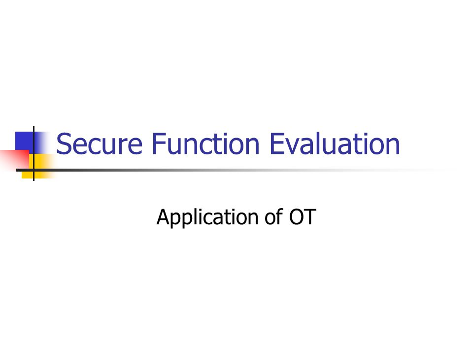 Secure Function Evaluation Application of OT