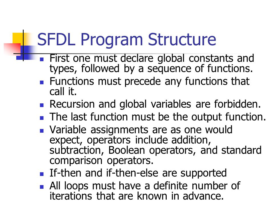 SFDL Program Structure First one must declare global constants and types, followed by a sequence of functions.