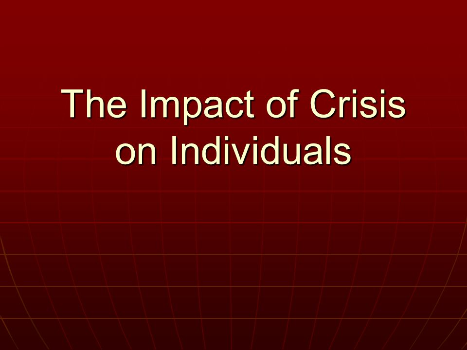 The Impact of Crisis on Individuals