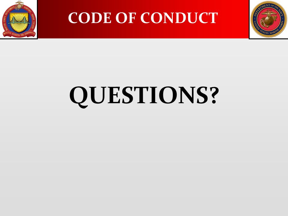 QUESTIONS? CODE OF CONDUCT