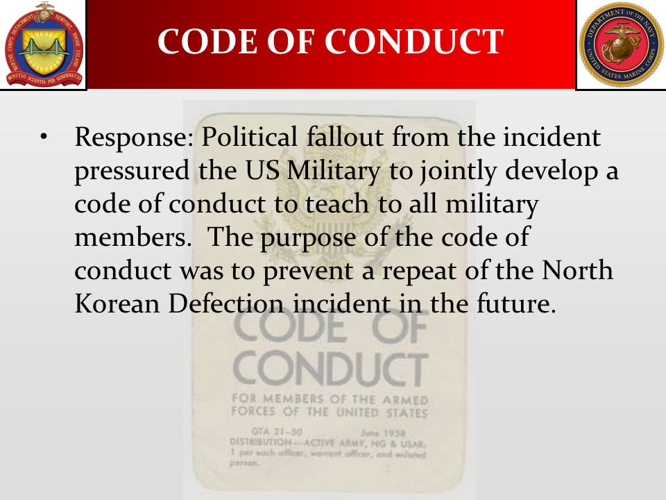 Response: Political fallout from the incident pressured the US Military to jointly develop a code of conduct to teach to all military members.