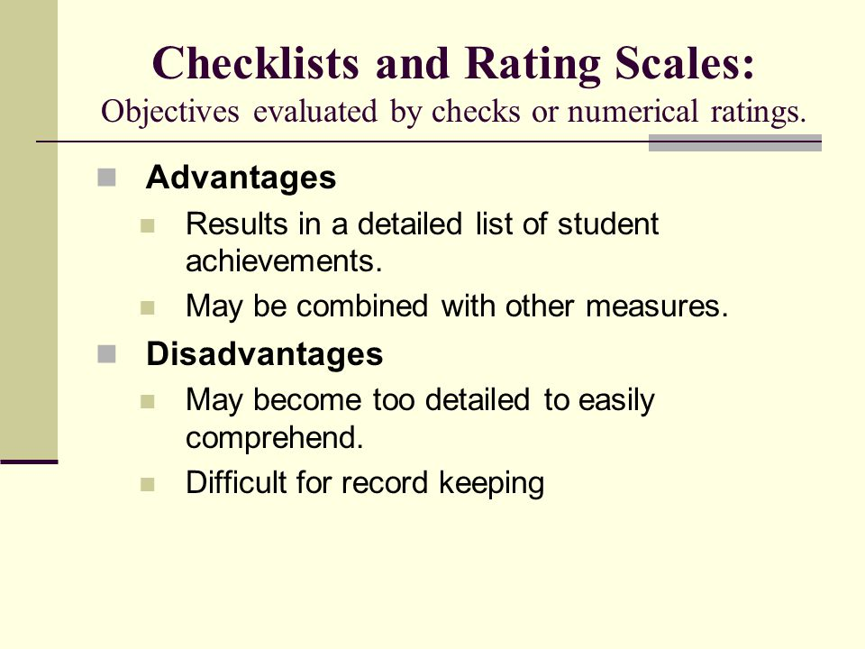 Checklists and Rating Scales: Objectives evaluated by checks or numerical ratings.