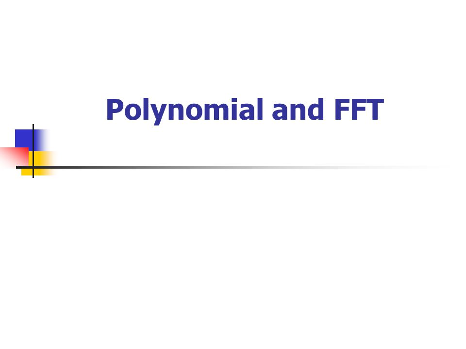 Polynomial and FFT