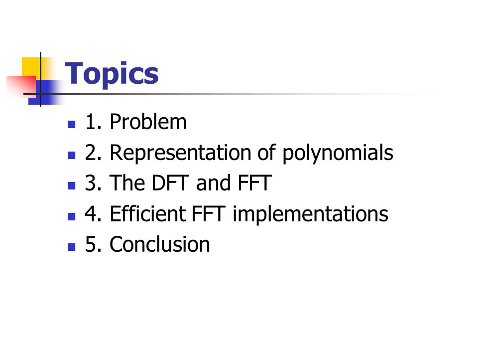 Topics 1. Problem 2. Representation of polynomials 3.