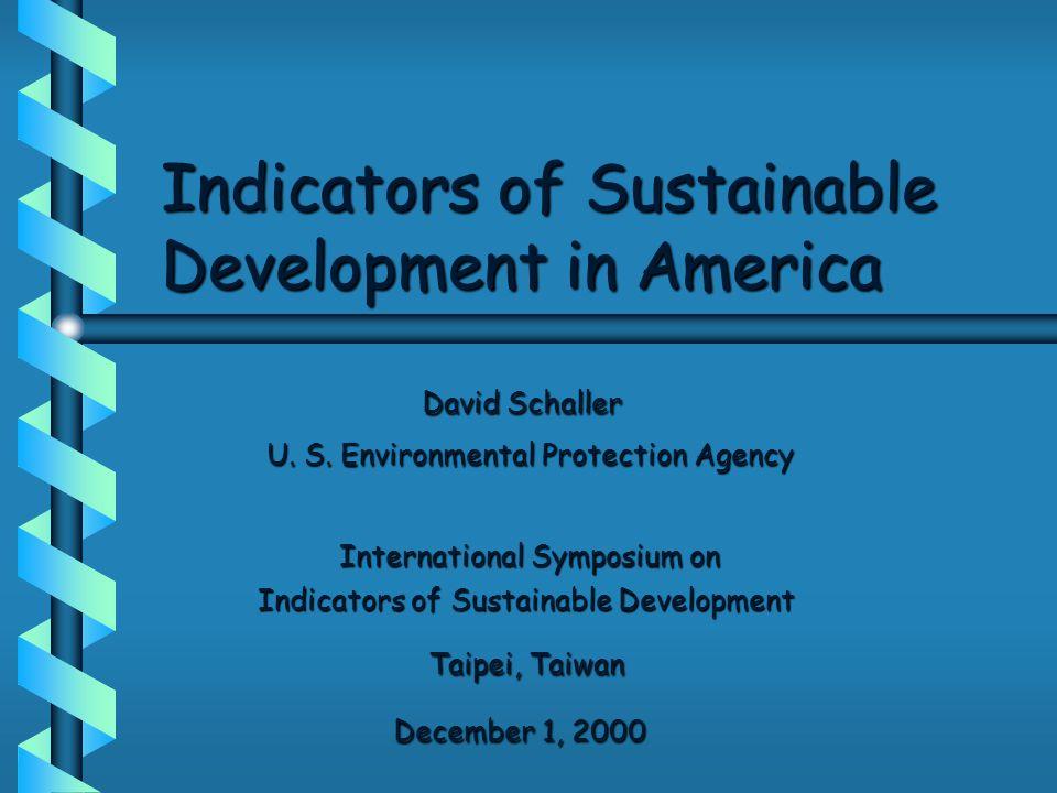 Indicators of Sustainable Development in America David Schaller David Schaller U.