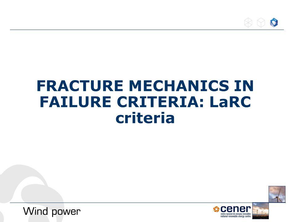 FRACTURE MECHANICS IN FAILURE CRITERIA: LaRC criteria