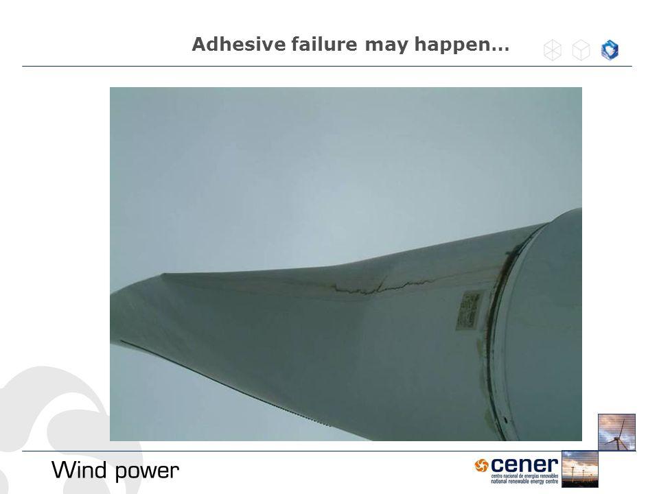 Adhesive failure may happen…