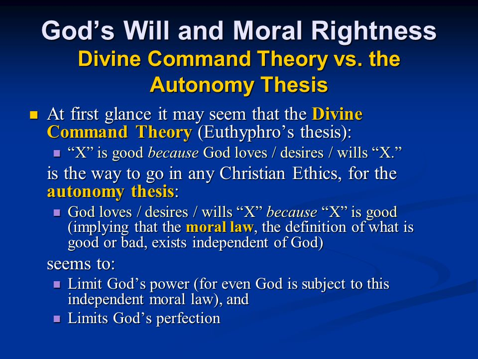 God's Will and Moral Rightness Divine Command Theory vs.