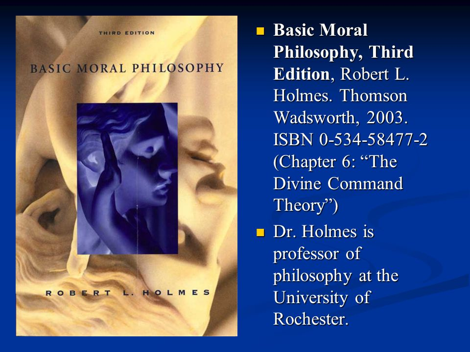 Basic Moral Philosophy, Third Edition, Robert L.Holmes.