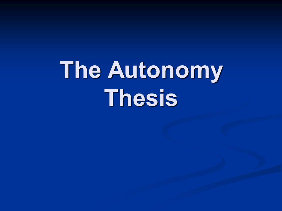 The Autonomy Thesis