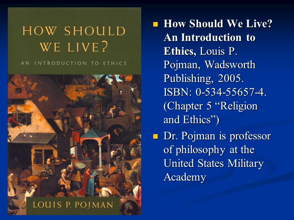 How Should We Live.An Introduction to Ethics, Louis P.