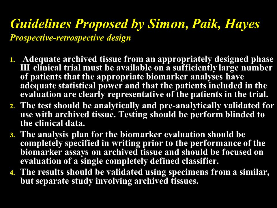 Guidelines Proposed by Simon, Paik, Hayes Prospective-retrospective design 1.