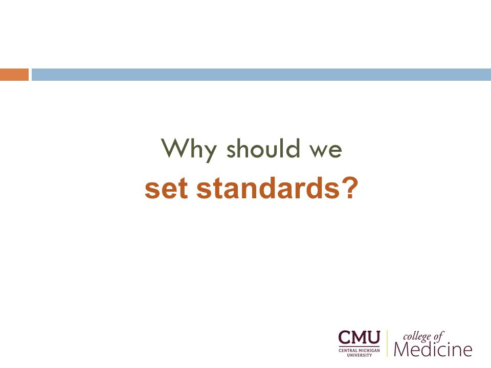 Why should we set standards