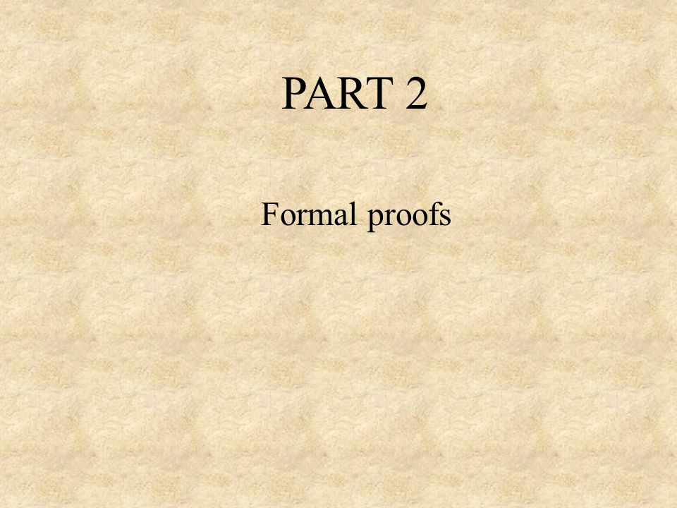 PART 2 Formal proofs
