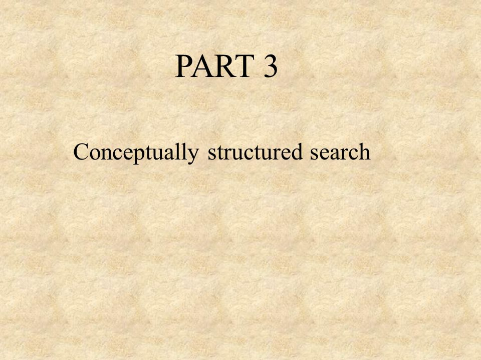 PART 3 Conceptually structured search