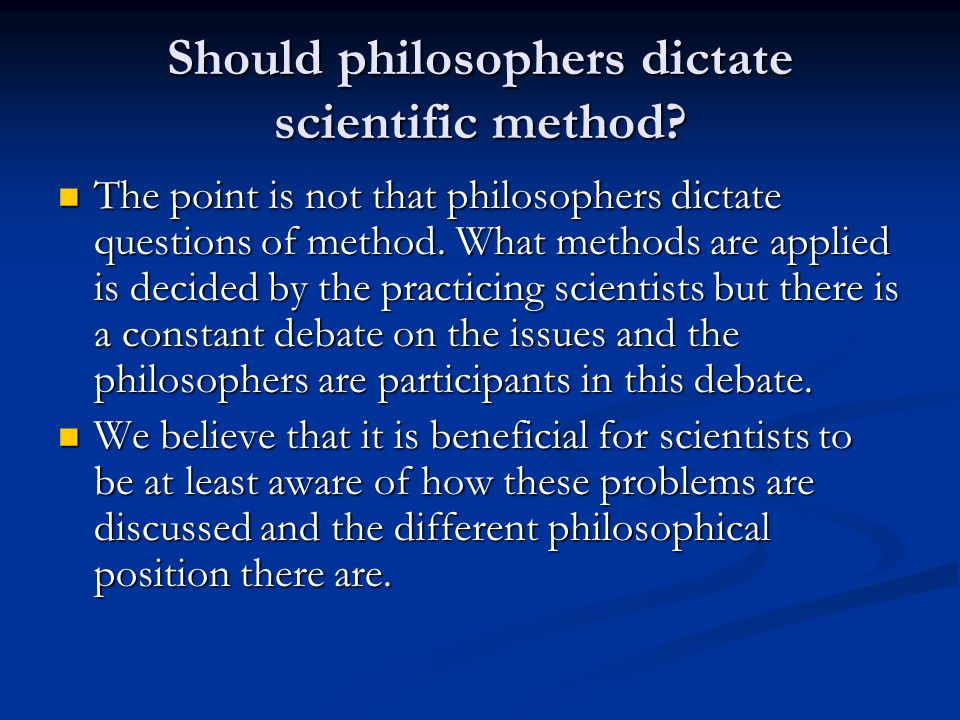 Should philosophers dictate scientific method.