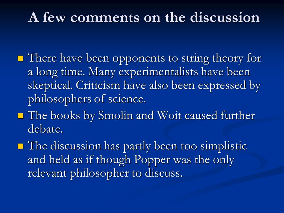 A few comments on the discussion A few comments on the discussion There have been opponents to string theory for a long time.
