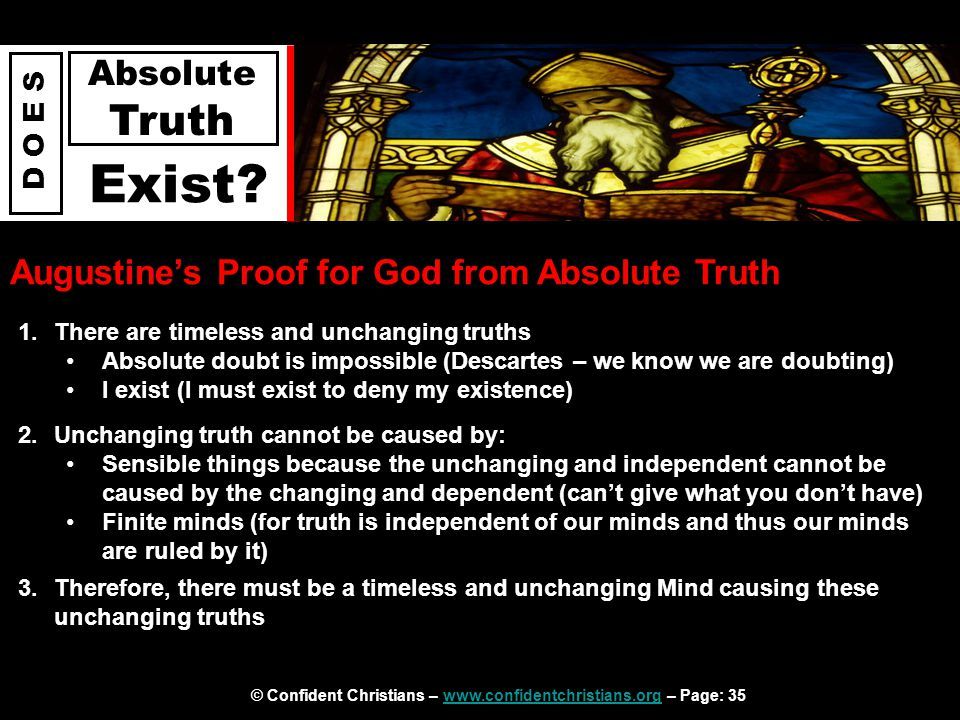 © Confident Christians – www.confidentchristians.org – Page: 35www.confidentchristians.org D O E S Absolute Truth Exist.