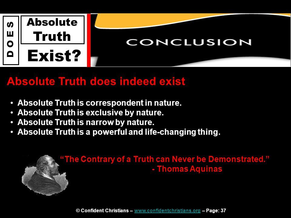 © Confident Christians – www.confidentchristians.org – Page: 37www.confidentchristians.org D O E S Absolute Truth Exist.