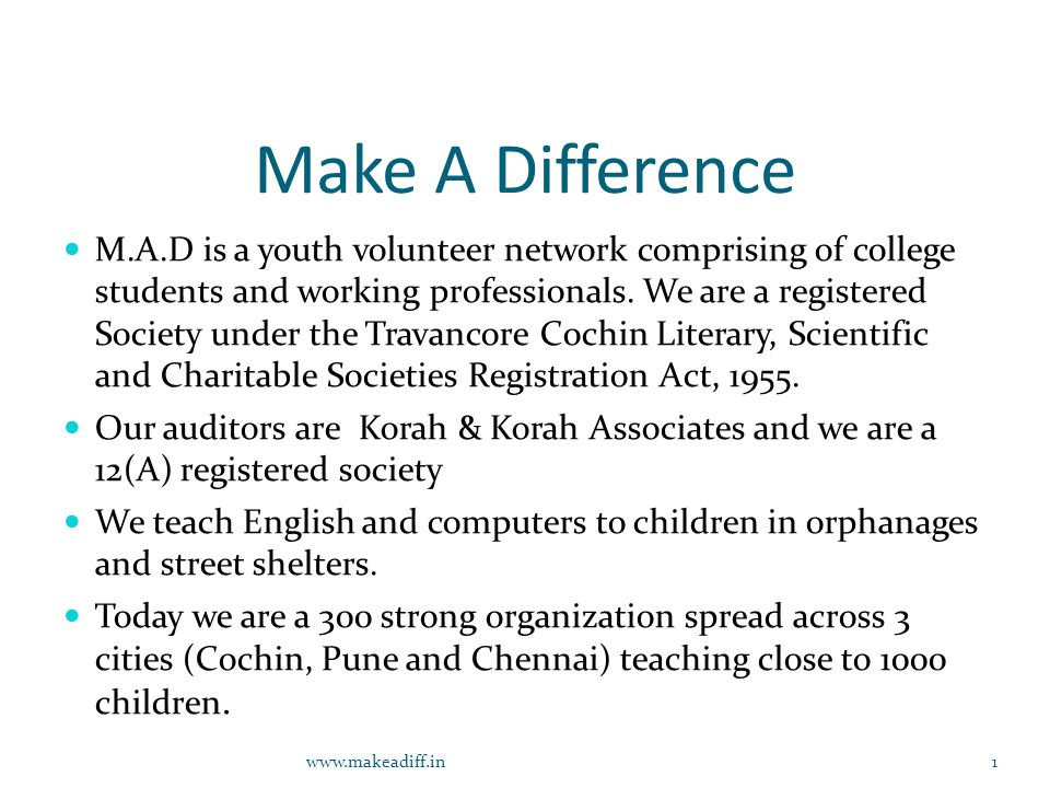Make A Difference M.A.D is a youth volunteer network comprising of college students and working professionals.