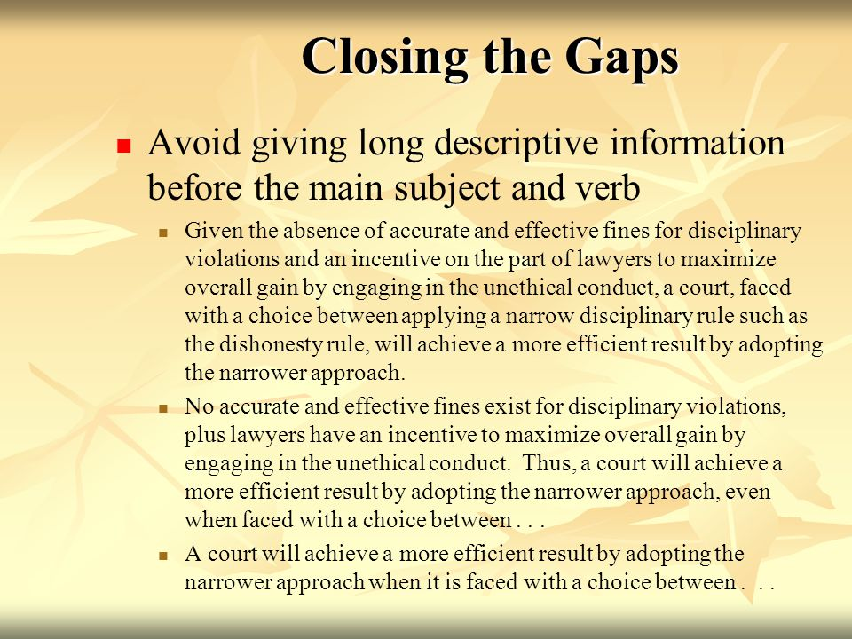 Closing the Gaps Flip-flop the sentence.