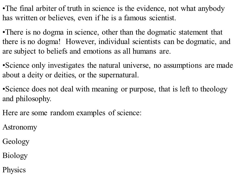 Chemistry Archeology Paleontology Glaciology Some of the characteristics of Pseudo-Science: What is stated as being true is based on a belief that is often not testable or falsifiable, or if it is, has been falsified.