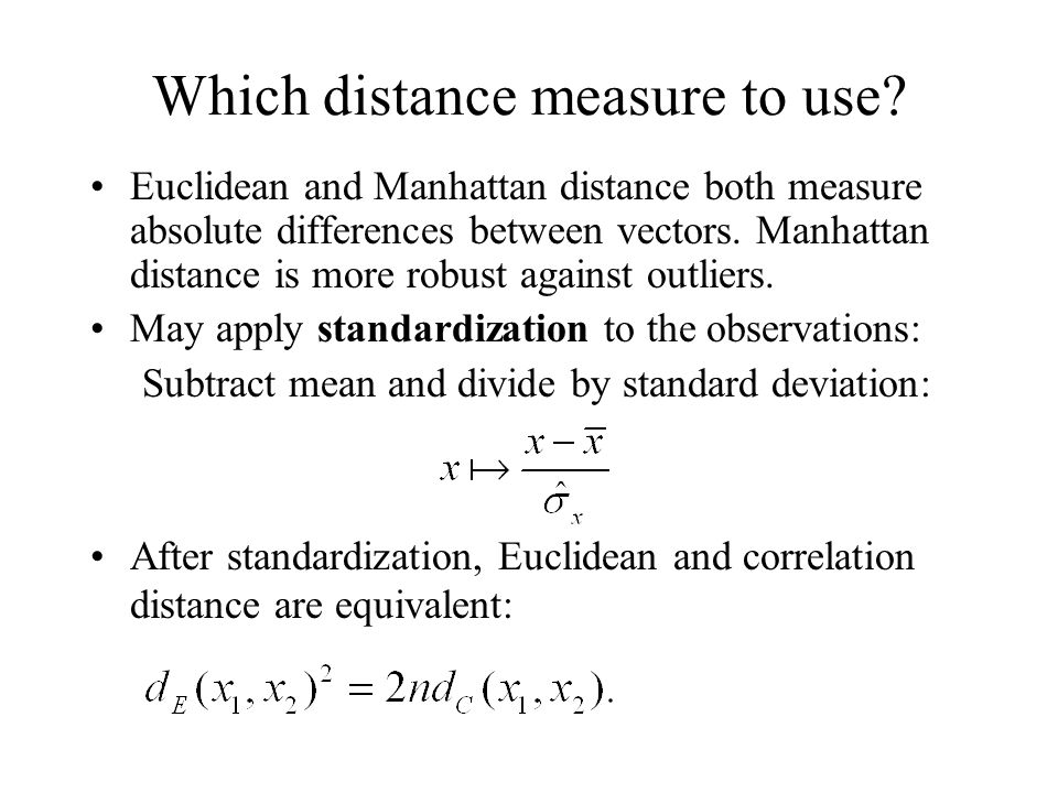 Which distance measure to use.