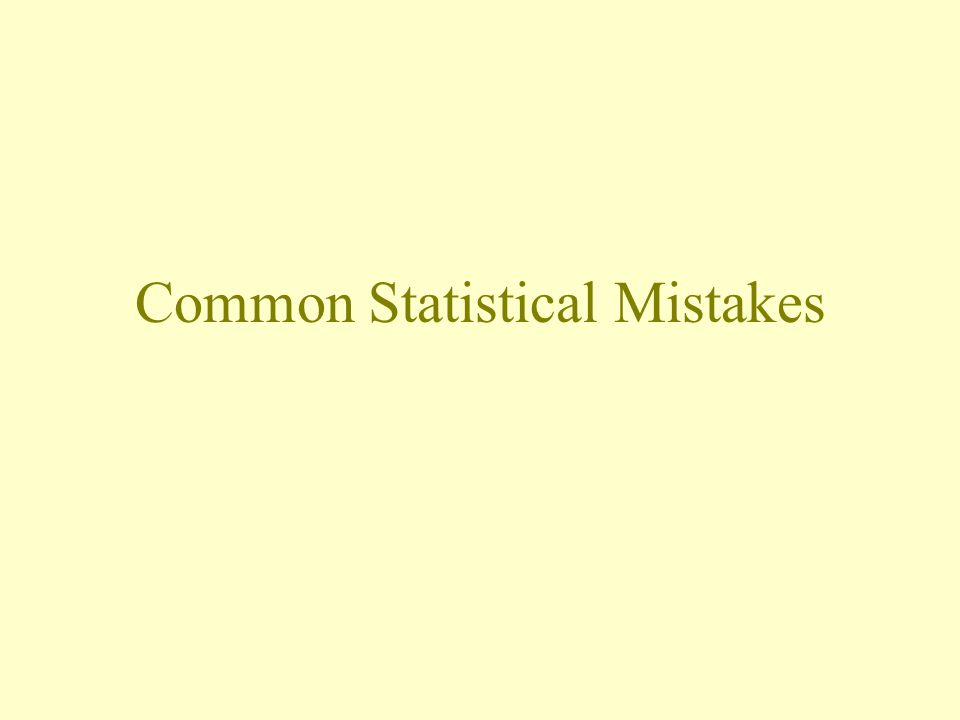 Common Statistical Mistakes