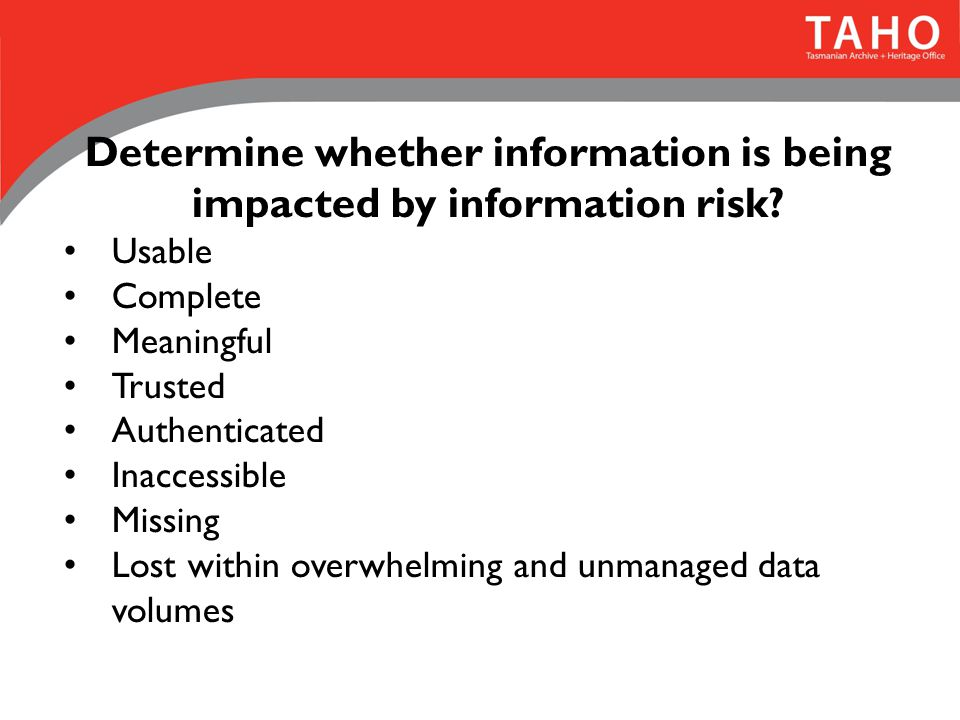 Determine whether information is being impacted by information risk.