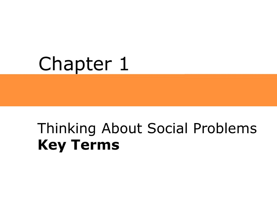 Chapter 1 Thinking About Social Problems Key Terms