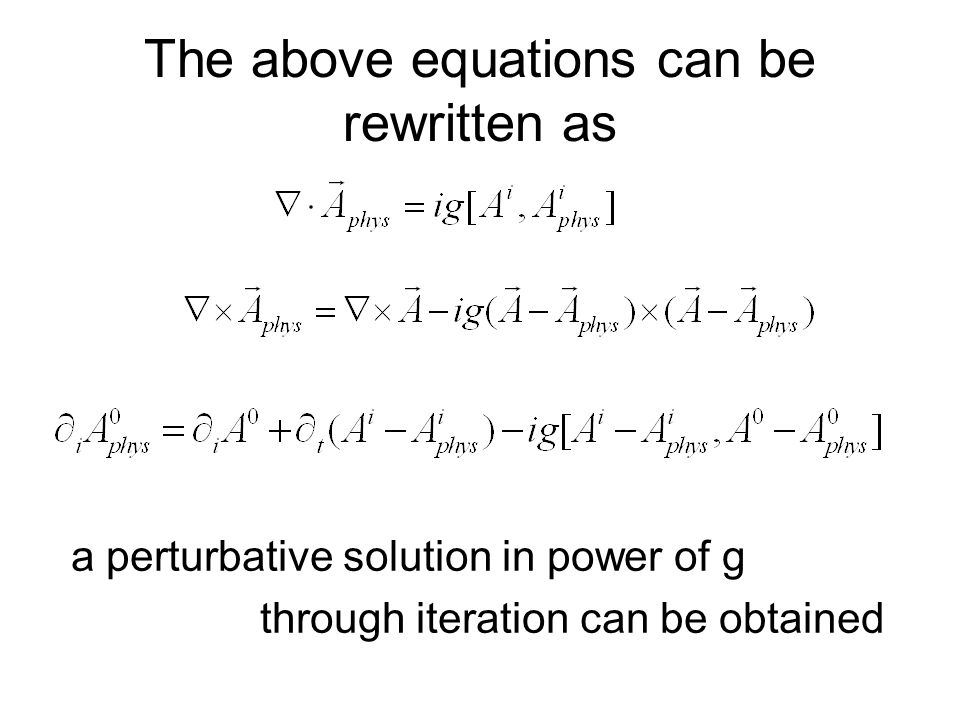 The above equations can be rewritten as a perturbative solution in power of g through iteration can be obtained