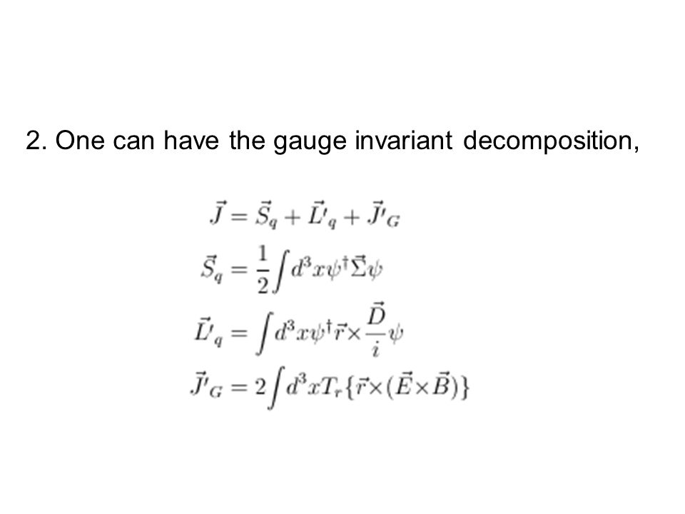 2. One can have the gauge invariant decomposition,