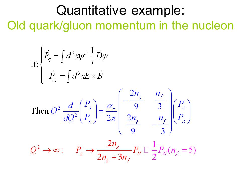 Quantitative example: Old quark/gluon momentum in the nucleon