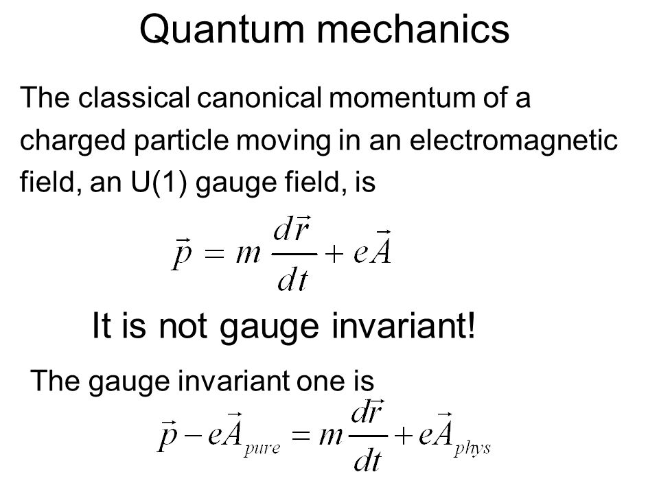 Gauge is an internal degree of freedom, no matter what gauge is used, the canonical momentum of a charged particle is quantized as The orbital angular momentum is The Hamiltonian is