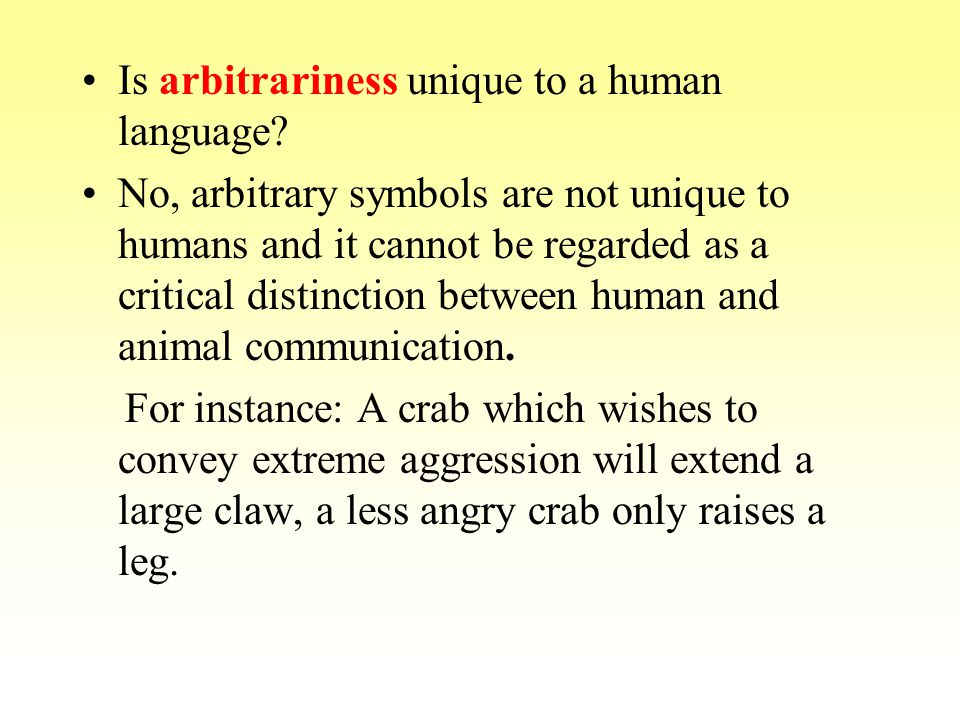 Is arbitrariness unique to a human language.