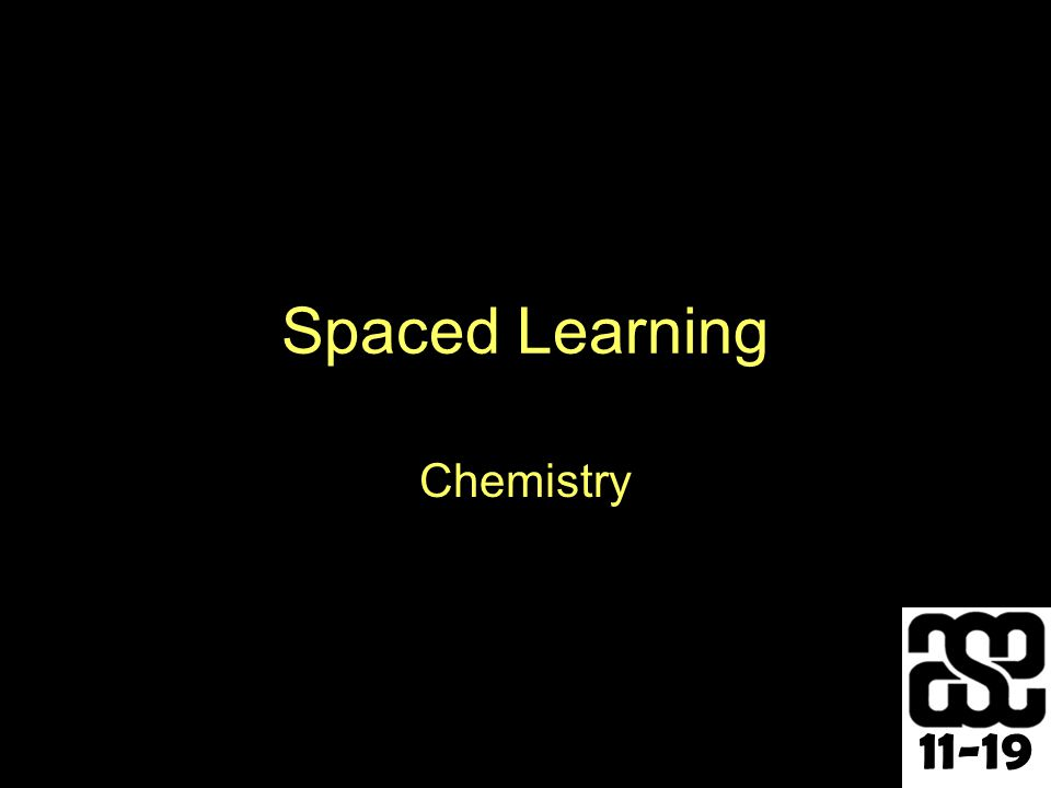 11-19 Spaced Learning Chemistry