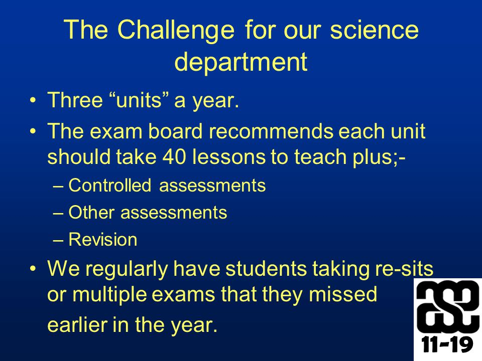 11-19 The Challenge for our science department Three units a year.