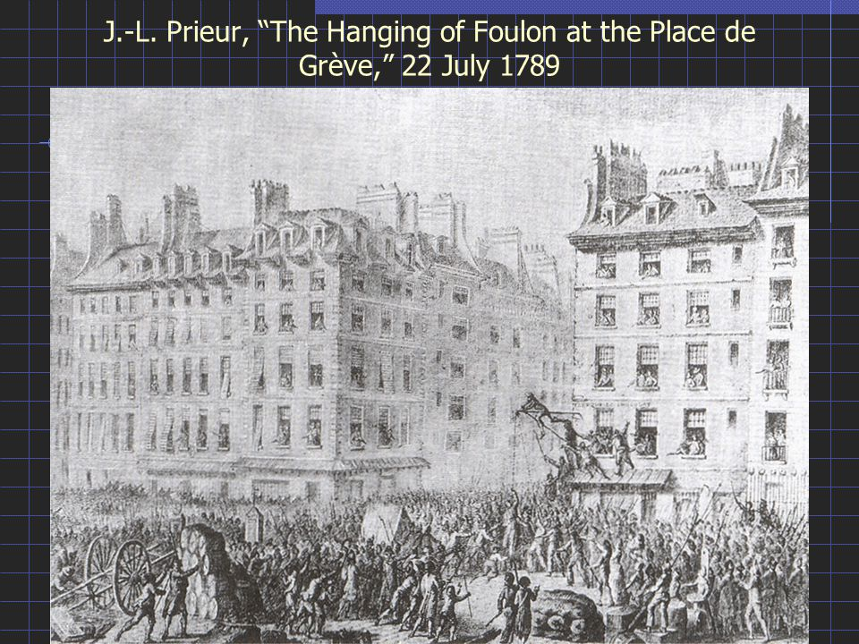 J.-L. Prieur, The Hanging of Foulon at the Place de Grève, 22 July 1789