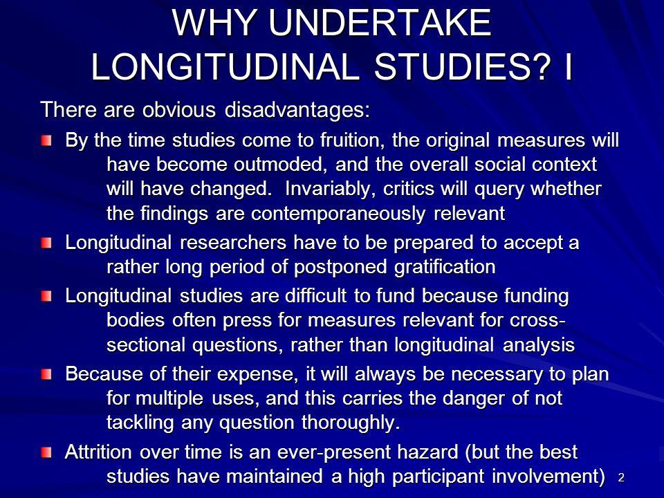 3 WHY UNDERTAKE LONGITUDINAL STUDIES.