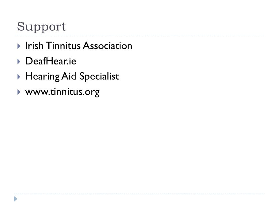 Support  Irish Tinnitus Association  DeafHear.ie  Hearing Aid Specialist  www.tinnitus.org